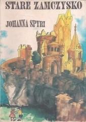 Okładka książki Stare zamczysko Johanna Spyri