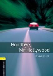 Okładka książki Goodbye, Mr Hollywood John Escott