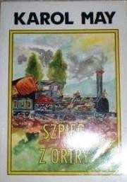 Okładka książki Szpieg z Ortry Karol May