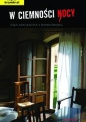 Okładka książki W ciemności nocy Ewa Agnieszka Frankowska