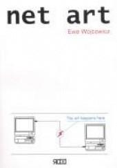 Okładka książki Net art Ewa Wójtowicz