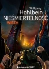 Okładka książki Nieśmiertelność. Wieża Wolfgang Hohlbein