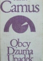 Okładka książki Obcy. Dżuma. Upadek Albert Camus