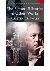 Okładka książki The Simon Iff Stories and Other Works Aleister Crowley