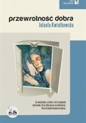 Okładka książki Przewrotność dobra Jolanta Kwiatkowska