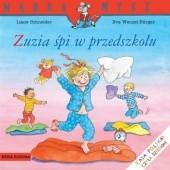 Okładka książki Zuzia śpi w przedszkolu Eva Wenzel-Bürger,Liane Schneider