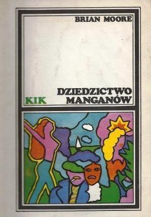 Okładka książki Dziedzictwo Manganów Brian Moore