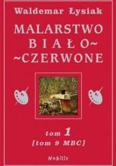 Okładka książki Malarstwo Biało - Czerwone t.1 (t.9 MBC) Waldemar Łysiak