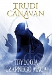 Okładka książki Trylogia Czarnego Maga Trudi Canavan