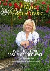 Okładka książki W królestwie roślin ogrodowych Maja Popielarska
