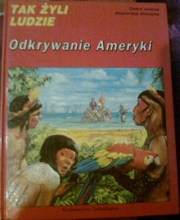 Okładka książki Odkrywanie Ameryki. Osiem wieków eksploracji Atlantyku Philippe Paraire