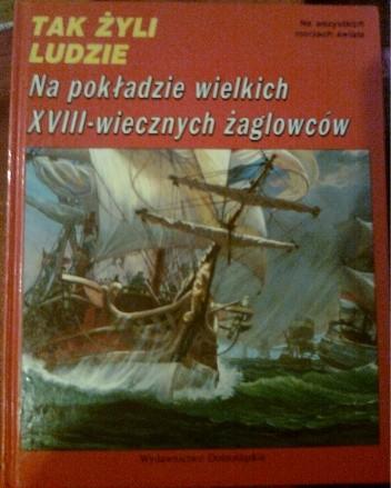 Okładka książki Na pokładzie wielkich XVIII-wiecznych żaglowców. Na wszystkich morzach świata Pierre-Hemri Strater