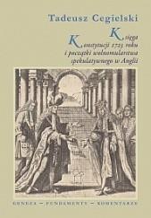 Okładka książki Księga Konstytucji 1723 roku i początki wolnomularstwa spekulatywnego w Anglii Tadeusz Cegielski