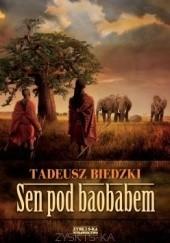 Okładka książki Sen pod baobabem Tadeusz Biedzki