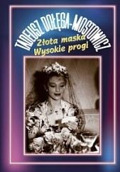 Okładka książki Złota maska. Wysokie Progi Tadeusz Dołęga-Mostowicz