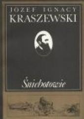 Okładka książki Śniehotowie. Legenda z XVIII wieku, spisana z opowiadania Józef Ignacy Kraszewski