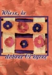 Okładka książki Wiesz, że dobrze Ci życzę Grzegorz Grochowski