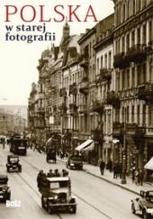 Okładka książki Polska w starej fotografii Tomasz Jurasz (fotografik)