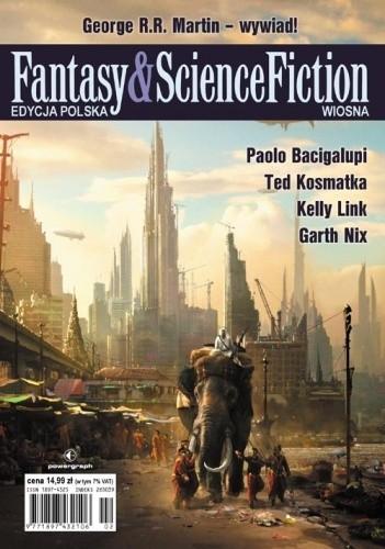Okładka książki Fantasy & Science Fiction. Edycja Polska, #2 (Wiosna 2010) Paolo Bacigalupi,Yoon Ha Lee,Ted Kosmatka,Kelly Link,George R.R. Martin,Garth Nix,Redakcja Fantasy & Science Fiction