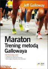 Okładka książki Maraton. Trening metodą Gallowaya Jeff Galloway