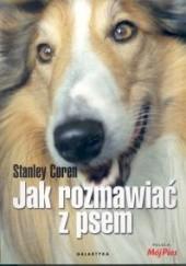 Okładka książki Jak rozmawiać z psem Stanley Coren