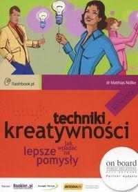 Okładka książki Techniki kreatywności Jak wpadać na lepsze pomysły M. Nollke