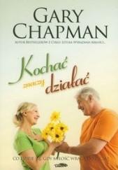 Okładka książki Kochać znaczy działać Gary Chapman