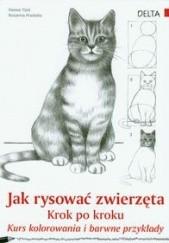 Okładka książki Jak rysować zwierzęta krok po kroku. Kurs kolorowania i barwne przykłady Hanne Turk,Rosanna Pradella
