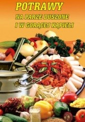 Okładka książki Potrawy na parze, duszone i w gorącej kąpieli Marta Hydzik-Żmuda