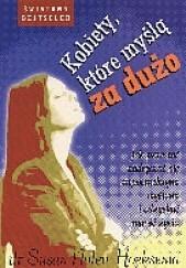 Okładka książki Kobiety które myślą za dużo Susan Nolen-Hoeksema
