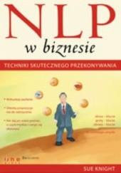 Okładka książki NLP w biznesie. Techniki skutecznego przekonywania Sue Knight