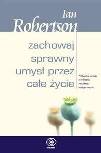 Okładka książki zachowaj sprawny umysł przez całe życie Ian Robertson