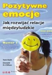 Okładka książki Pozytywne emocje. Jak rozwijać relacje międzyludzkie Tom Rath,Donald O. Clifton