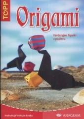 Okładka książki Origami. Fantazyjne figurki z papieru praca zbiorowa