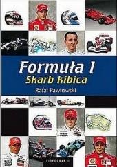 Okładka książki Formuła 1. Skarb Kibica Rafał Pawłowski
