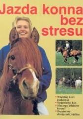 Okładka książki Jazda konna bez stresu Christiane Gohl