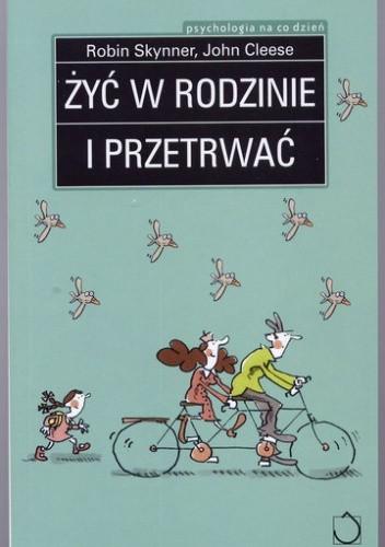 Okładka książki Żyć w rodzinie i przetrwać John Cleese,Robin Skynner