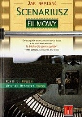 Okładka książki Jak napisać scenariusz filmowy Robin U. Russin,William Missouri Downs