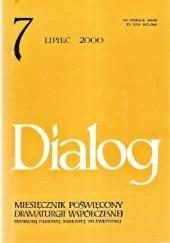 Okładka książki Dialog, nr 7 / lipiec 2000 Tomasz Łubieński,György Spiró,Wojciech Maziarski,Redakcja miesięcznika Dialog,Ewa Lachnit