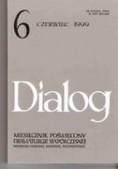 Okładka książki Dialog, nr 6 / czerwiec 1999 Andrzej Maleszka,Redakcja miesięcznika Dialog,Jurij Daczew,Olgierd Kajak