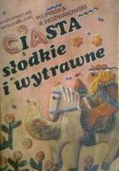 Okładka książki Ciasta słodkie i wytrawne Andrzej Woźniakowski,Helena Lipińska