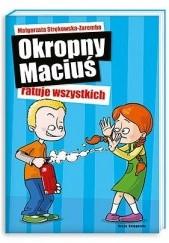 Okładka książki Okropny Maciuś ratuje wszystkich Małgorzata Strękowska-Zaremba