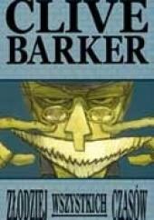 Okładka książki Złodziej wszystkich czasów Clive Barker