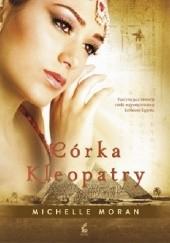 Okładka książki Córka Kleopatry Michelle Moran