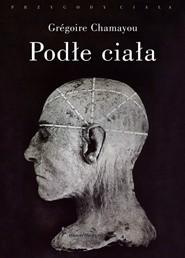 Okładka książki Podłe ciała Grégoire Chamayou