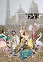 Okładka książki Jaszczur Sławomir Shuty