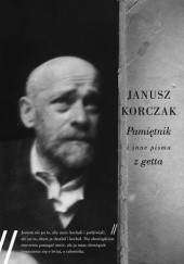 Okładka książki Pamiętnik i inne pisma z getta Janusz Korczak