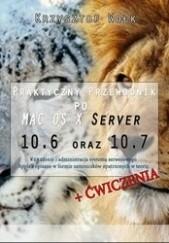 Okładka książki Praktyczny przewodnik po MAC OS X Server 10.6 oraz 10.7 Krzysztof Wołk