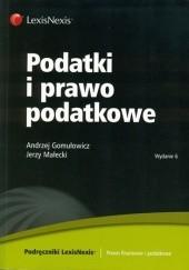 Okładka książki Podatki i prawo podatkowe Andrzej Gomułowicz,Jerzy Małecki