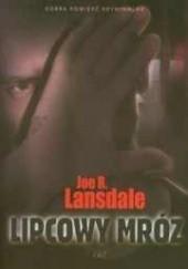 Okładka książki Lipcowy mróz Joe R. Lansdale